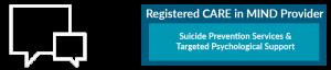 Registered Care in Mind Provider: Suicide Prevention Services & Targeted Psychological Support