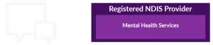 Registered NDIS Provider: Mental Health Services